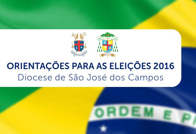 ORIENTAÇÕES DA DIOCESE DE SÃO JOSÉ DOS CAMPOIS PARA AS ELEIÇÕES 2016